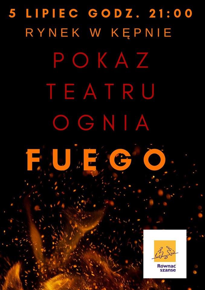 """Na rynku w Kępnie 5 lipca o godzinie 21:00 odbędzie się pokaz teatru ognia grupy """"Fuego"""""""