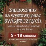wystawa świąteczna zespolu Szkół Specjalnych w Słupi