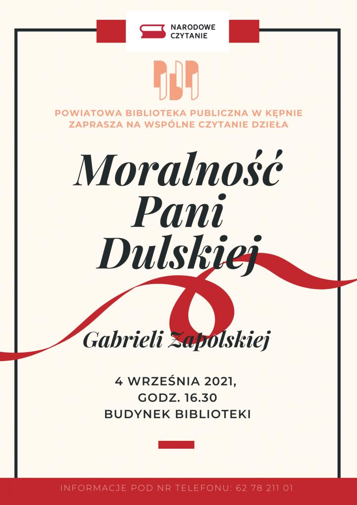 """Plakat informujący o Narodowym Czytani """"Moralności pani Dulskiej"""" autorstwa Gabrieli Zapolskiej. Impreza odbędzie się 4 września 2021 roku w budynku Powiatowej Biblioteki Publicznej w Kępnie."""